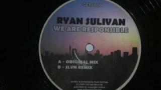 Ryan Sullivan - We Are Responsible (Ryan
