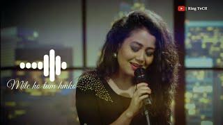 Mile Ho Tum Hamko, Neha kakkar song ringtone    Download now    link in description