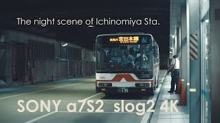 SONY α7S2 4K(The night scene of Ichinomiya Sta.) Pilotfly H2