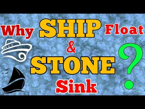 Why do ships float and stone sinks? - explained (Hindi).