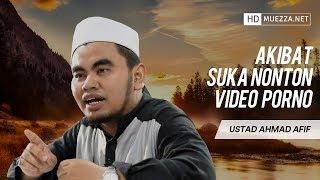 Akibat Suka Nonton Video Porno   Ustad Ahmad Afif