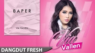 Video Via Vallen - Baper (Dangdut Terbaru 2016) download MP3, 3GP, MP4, WEBM, AVI, FLV Oktober 2017