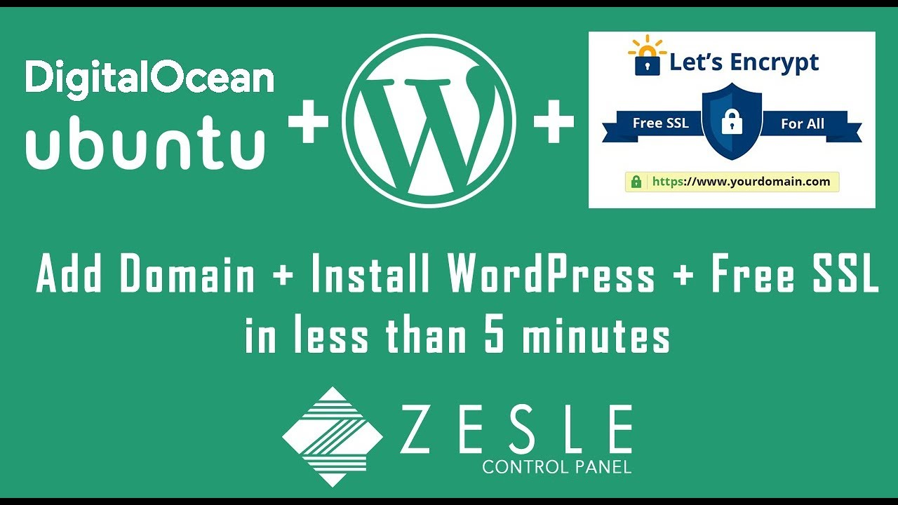 Digital Ocean/VPS - Add domain + WordPress + Free SSL in 5 minutes | Ubuntu  Control Panel - ZesleCP