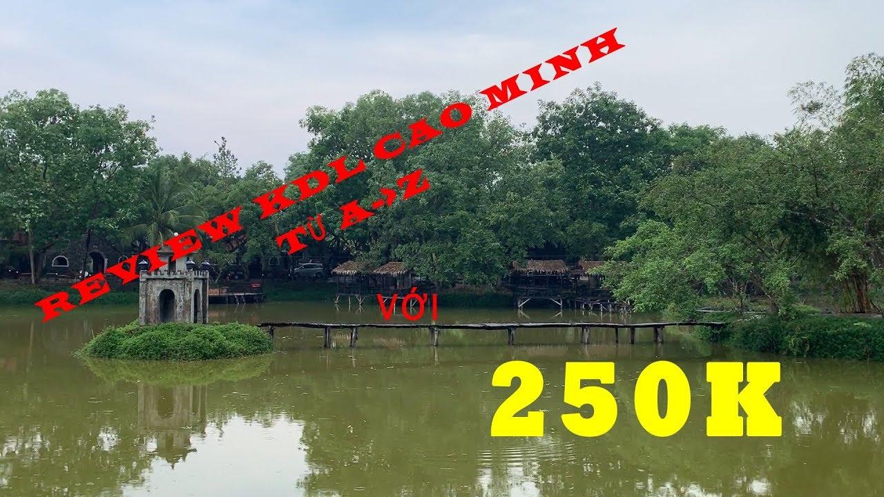 Review KDL Cao Minh 2019   Bảng Giá Chi Tiết