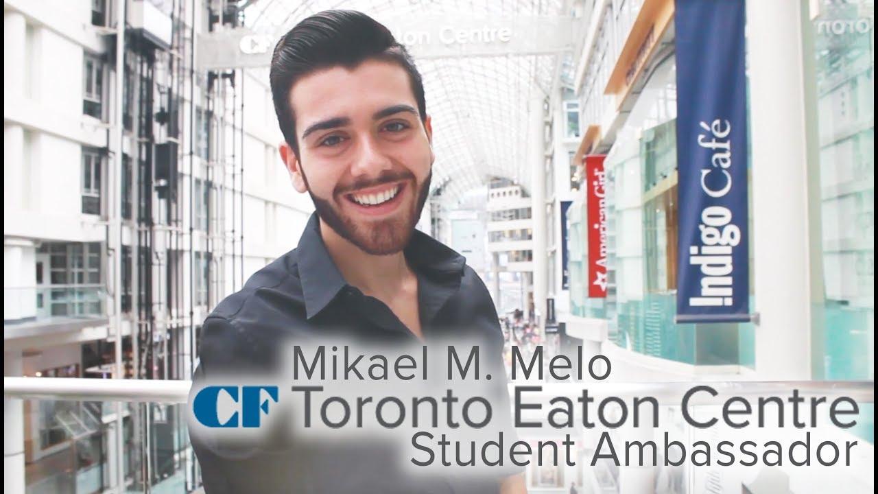 #CFForCampus Mikael M. Melo: CF Toronto Eaton Centre Student Ambassador - mikaelmmelo
