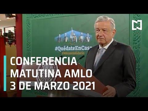 Conferencia de AMLO / 3 de Marzo 2021