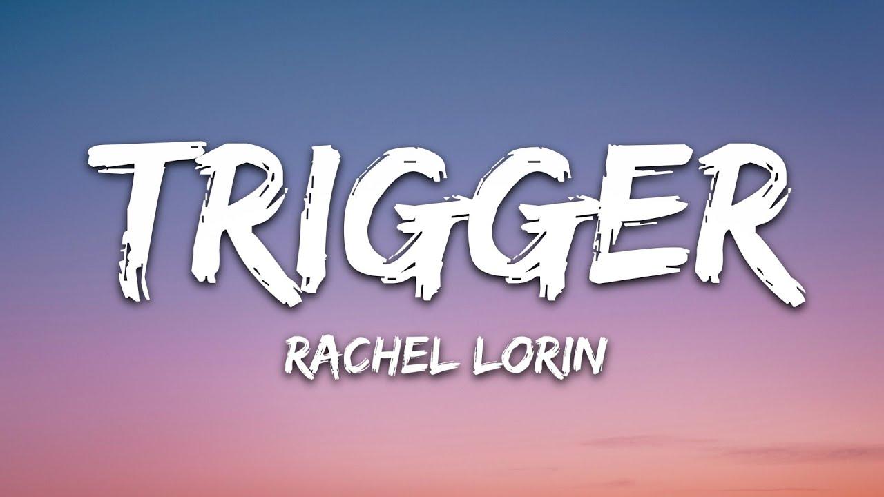 Rachel Lorin - Trigger (Lyrics) [7clouds Release]