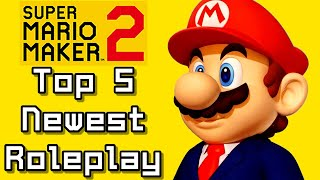 Super Mario Maker 2 Top 5 Newest ROLEPLAY Courses (Switch)