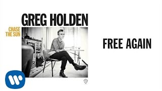 Greg Holden - Free Again (Audio)