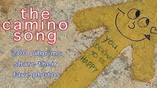 The Camino Song - 200 pilgrims share their fave photos