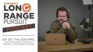Gambar cover LRP Podcast | EP 30: The 300 PRC - An Inside look at Hornady's Newest Long Range Cartridge