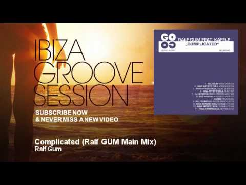 Ralf GUM - Complicated - Ralf GUM Main Mix