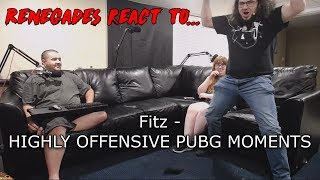 Renegades React to... Fitz - HIGHLY OFFENSIVE PUBG MOMENTS