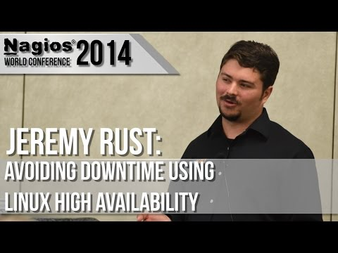 Jeremy Rust: Avoiding Downtime Using Linux High Availability - Nagios Con 2014