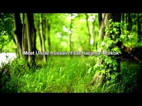 Meet Uncle Hussain Feat Hazama - Pokok [Lirik]