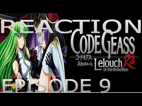 REACTION: Code Geass - Lelouch of the Rebellion R2  - Ep. 9
