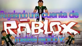 Giving away an account of roblox Latin Spanish sub v:
