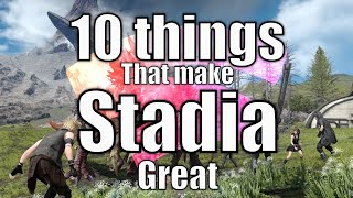 10 things that make Stadia great