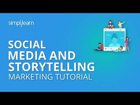 Social Media And Storytelling | Social Media Marketing Tutorial | Simplilearn