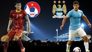 Trực tiếp (live) Giao hữu quốc tế bóng đá nam Việt Nam vs Manchester City  20h00 ngày 27 - 7 - 2015