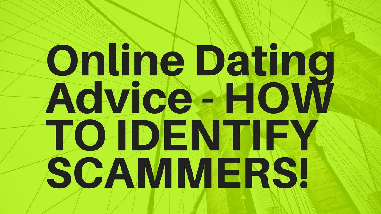 How to identify scammers on dating sites