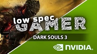 Super low Dark Souls 3 graphics on low end Nvidia GPUs