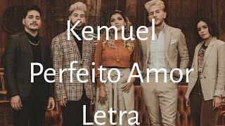 Kemuel - Perfeito amor (letra)