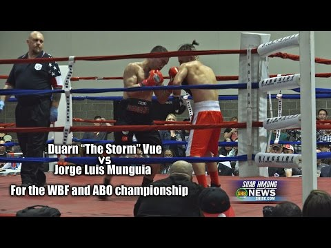 """SUAB HMONG NEWS: Duarn """"The Storm"""" Vue VS Jorge Luis Munguia, WBF and ABO Championship Fight"""