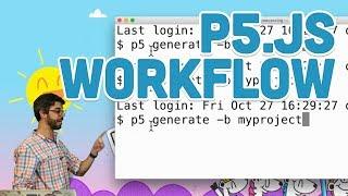 1.2: p5.js Workflow - p5.js Tutorial