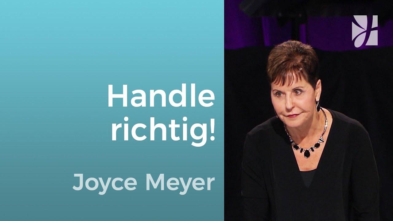 Handel richtig - auch wenn's dir schwerfällt – Joyce Meyer – Gott begegnen