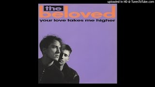 The Beloved - Your Love Takes Me Higher (The Pod Went Pop Mix)
