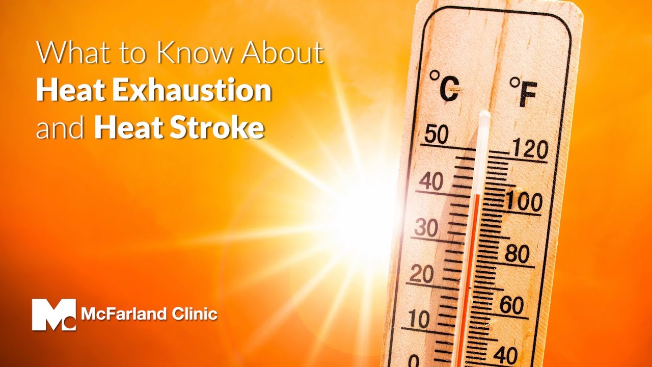 What to Know About Heat Exhaustion and Heat Stroke | McFarland Clinic