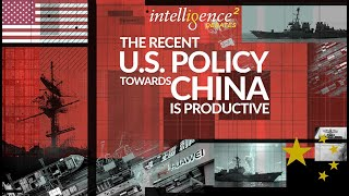 The Recent U.S. Policy Towards China Is Productive