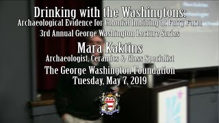 Lecture - Drinking with the Washingtons: Archaeological Evidence of Colonial Imbibing at Ferry Farm