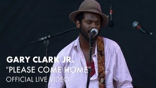 Watch Gary Clark Jr Please Come Home video