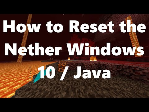 how-to-reset-the-nether-for-the-nether-update-(minecraft-windows-10-and-java)