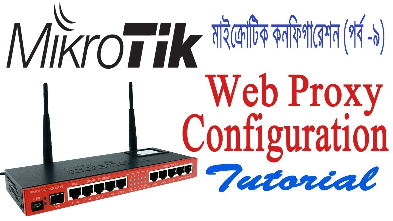 Mikrotik Bangla Tutorial -09   Block Websites using Web Proxy in Mikrotik  Step by Step   Web Proxy