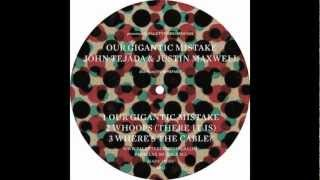 John Tejada & Justin Maxwell - Our Giant Mistake