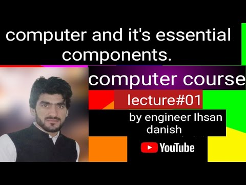 computer and it's essential components. lecture# 01 computer course.