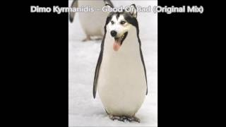 dimo kyrmanidis good or bad original mix