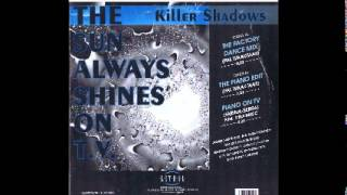 Killer Shadows The Sun Always Shines On TV (Factory Dance Mix)