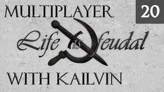 Life is Feudal Your Own - Multiplayer Gameplay with Kailvin - Episode 20