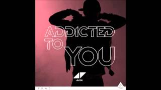 Avicii - Addicted To You (Avicii Le7els Extended Version)