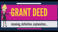 What is GRANT DEED? What does GRANT DEED mean? GRANT DEED meaning, definition & explanation