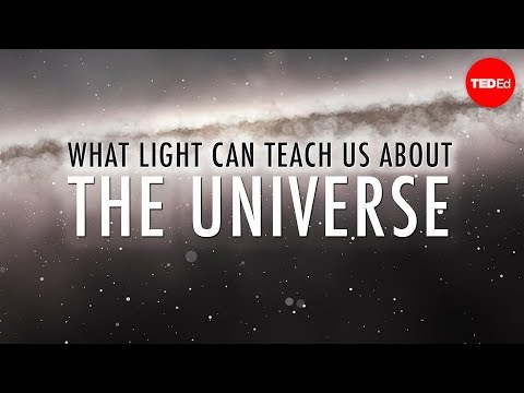 Video image: What light can teach us about the universe - Pete Edwards