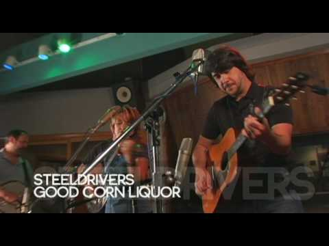 Steeldrivers::Good Corn Liquor::Studio Performance