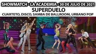 Showmatch - Programa 30/07/21 - Superduelo: Cuarteto, Disco, Samba de Ballroom, Pop urbano