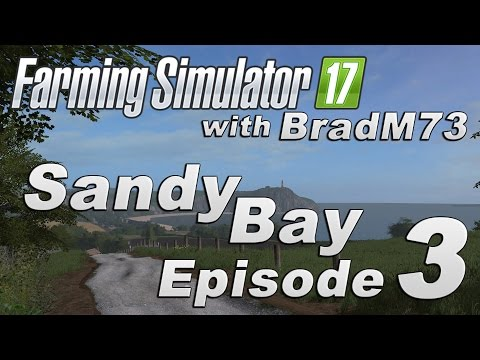 Farming Simulator 17 - Sandy Bay Map Mod - Episode 3
