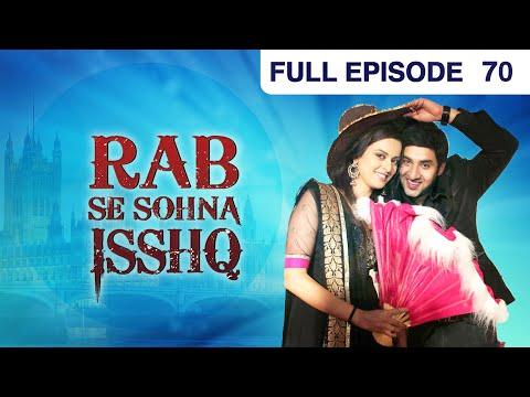 Rab Se Sohna Isshq | Full Episode - 70 | Ashish Sharma, Ekta Kaul, Kanan Malhotra | Zee TV