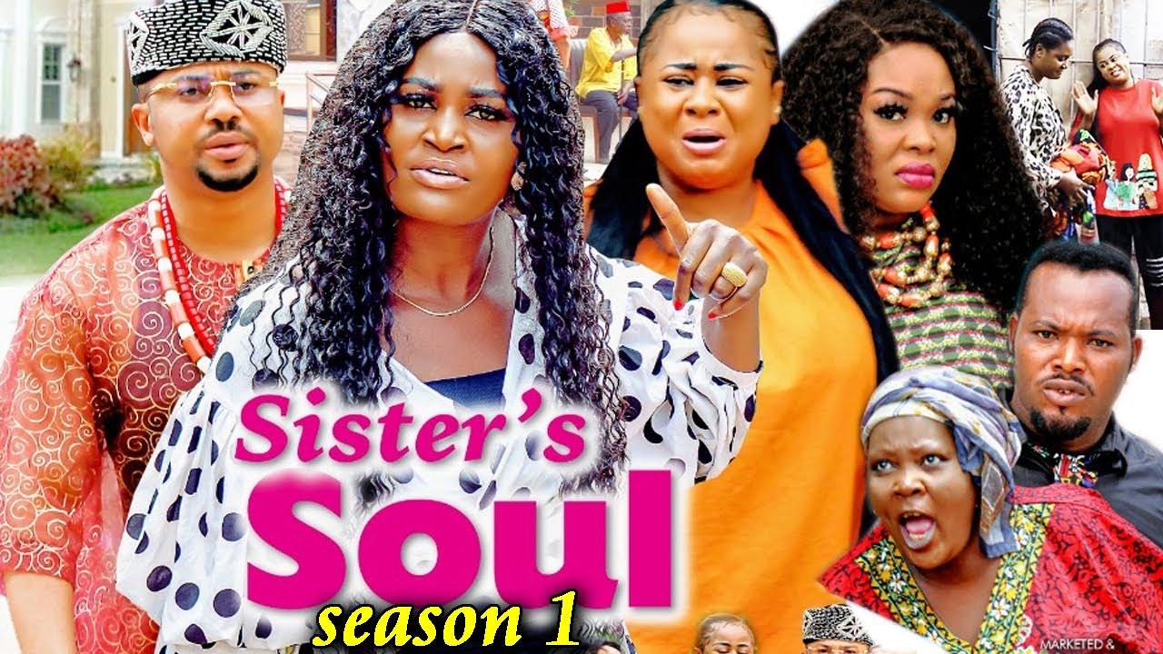 Download SISTER'S SOUL SEASON 1-(Trending New Movie)Chizzy Alichi & Uju Okoli 2021 Latest Movie Full HD
